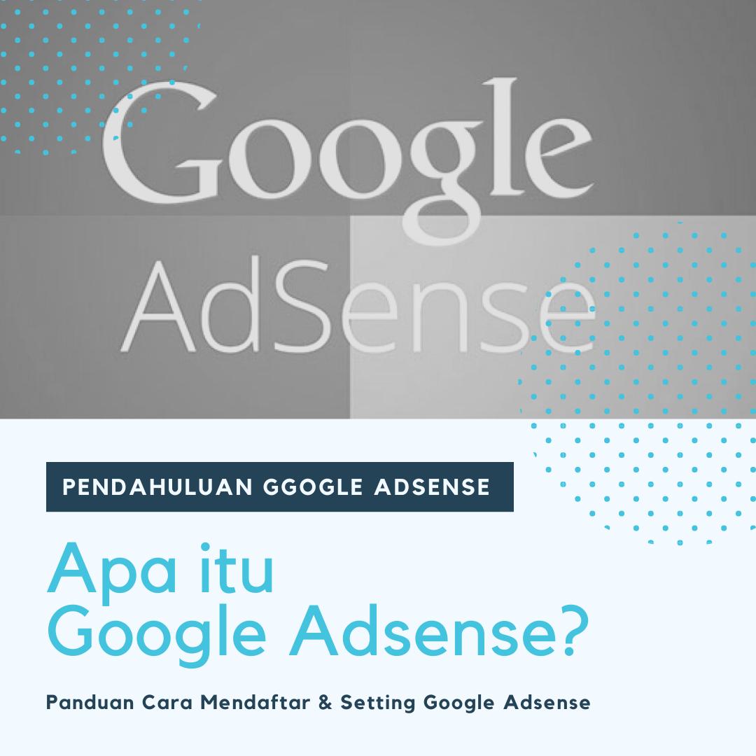 Apa itu Google Adsense dan Jenis Niche Apa Saja Yang Dilarang Google Adsense?